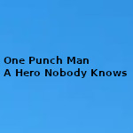 Guia de One Punch Man a Hero nobody knows